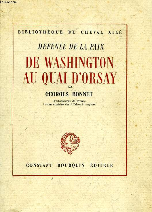 DEFENSE DE LA PAIX, DE WASHINGTON AU QUAI D'ORSAY