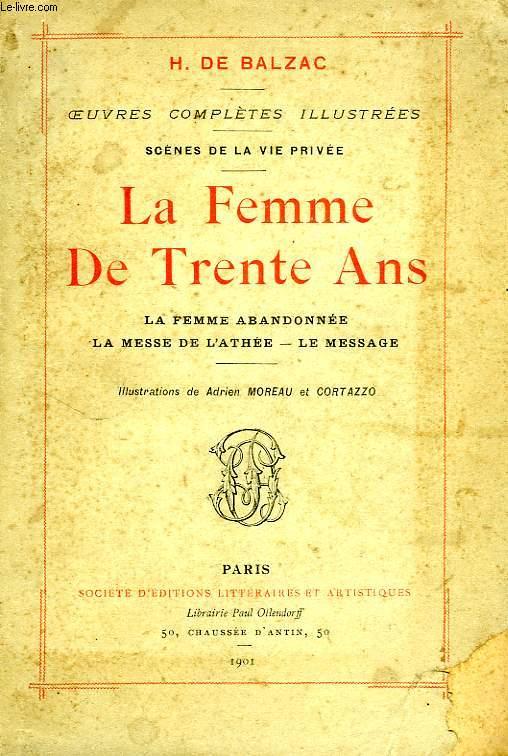 LA FEMME DE TRENTE ANS, LA FEMME ABANDONNEE, LA MESSE DE L'ATHEE, LE MESSAGE