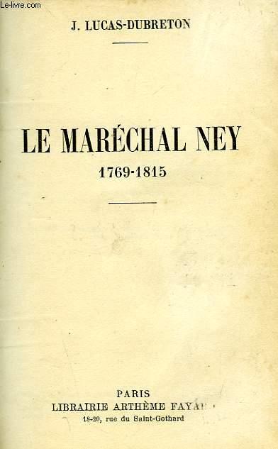 LE MARECHAL NEY, 1769-1815