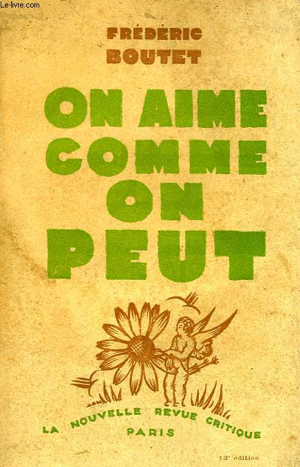 ON AIME COMME ON PEUT...