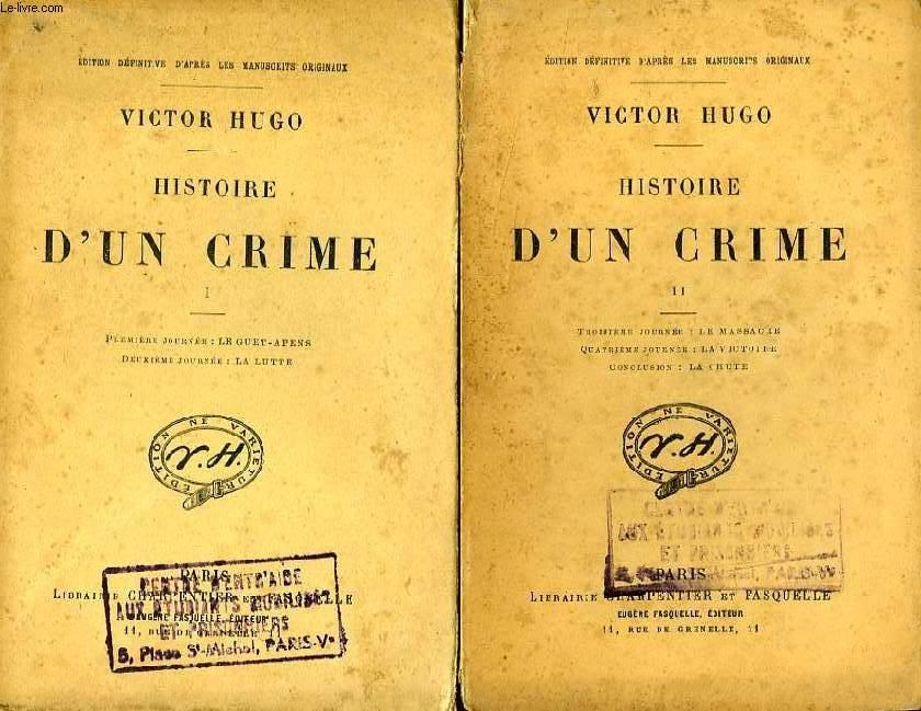 HISTOIRE D'UN CRIME, 2 TOMES