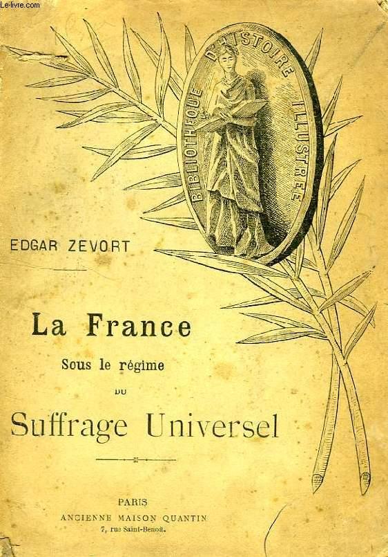 LA FRANCE SOUS LE REGIME DU SUFFRAGE UNIVERSEL