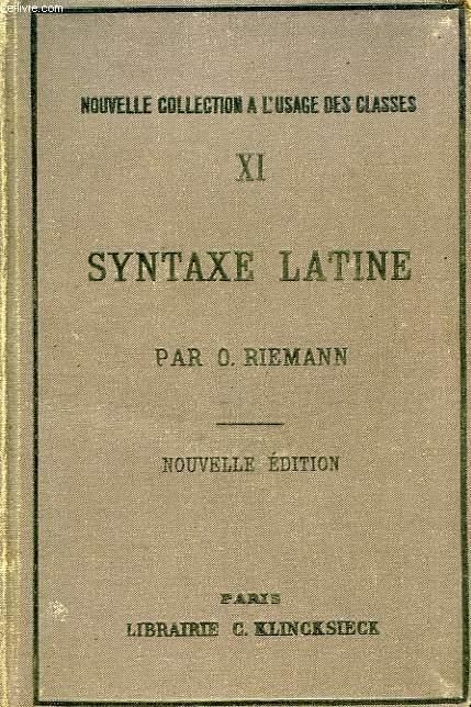 SYNTAXE LATINE, D'APRES LES PRINCIPES DE LA GRAMMAIRE HISTORIQUE