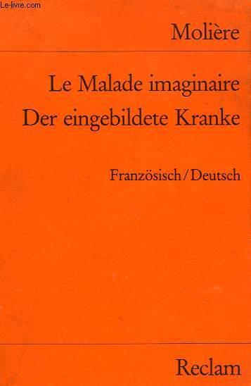 LE MALADE IMAGINAIRE / DER EINGEBILDETE KRANKE