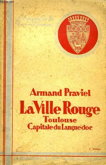 LA VILLE ROUGE, TOULOUSE CAPITALE DU LANGUEDOC