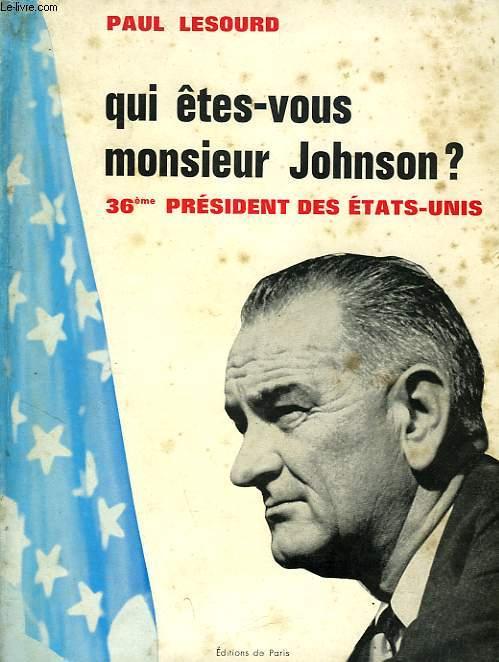 QUI ETES-VOUS MONSIEUR JOHNSON ?, 36e PRESIDENT DES ETATS-UNIS