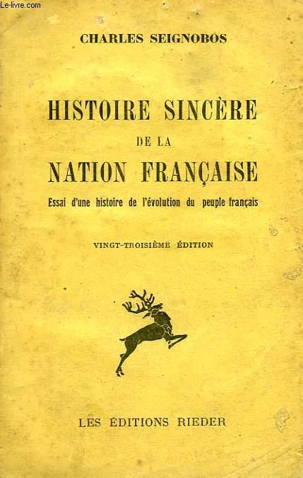 HISTOIRE SINCERE DE LA NATION FRANCAISE, ESSAI D'UNE HISTOIRE DE L'EVOLUTION DU PEUPLE FRANCAIS