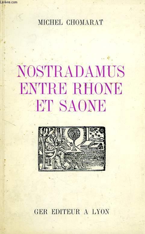 NOSTRADAMUS ENTRE RHONE ET SAONE