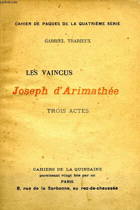LES VAINCUS, JOSEPH D'ARIMATHEE, TROIS ACTES