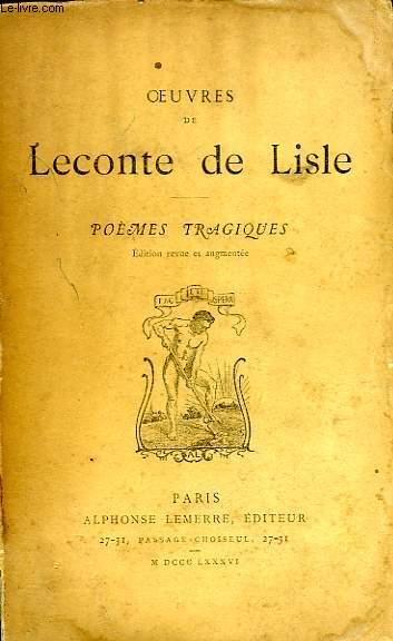 OEUVRES DE LECONTE DE LISLE, POEMES TRAGIQUES