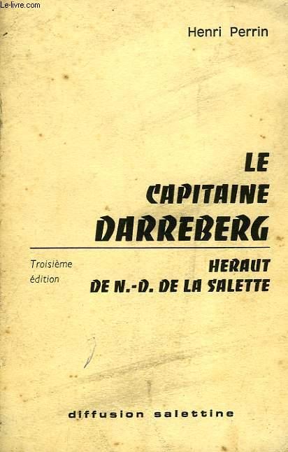 LE CAPITAINE DARREBERG, HERAUT DE N.-D. DE LA SALETTE