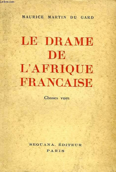 LE DRAME DE L'AFRIQUE FRANCAISE