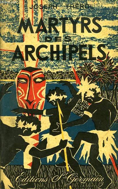 MARTYRS DES ARCHIPELS