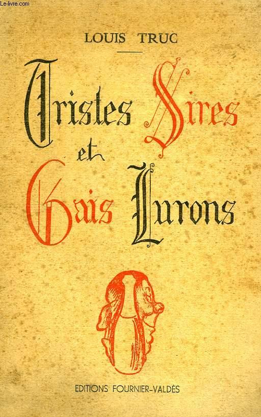 TRISTES SIRES & GAIS LURONS