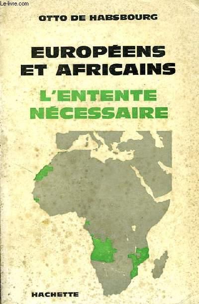EUROPEENS ET AFRICAINS, L'ENTENTE NECESSAIRE