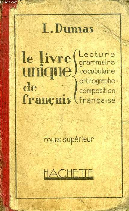 LE LIVRE UNIQUE DE FRANCAIS, COURS SUPERIEUR