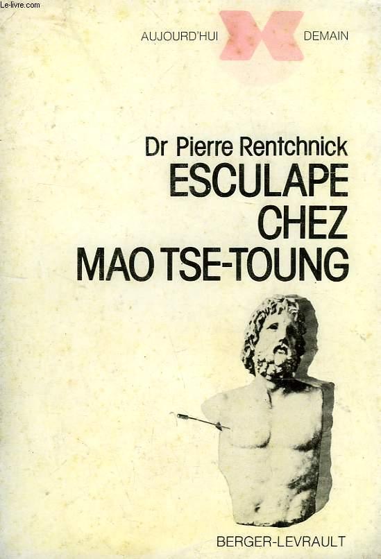 ESCULAPE CHEZ MAO TSE-TOUNG