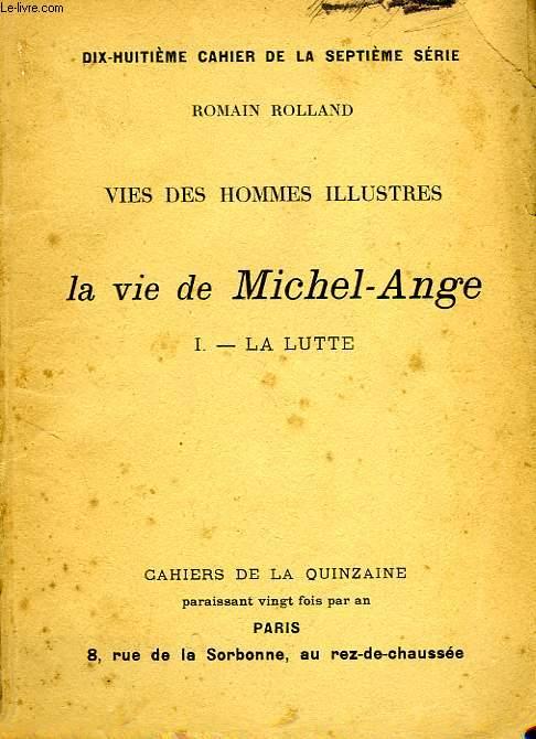 LA VIE DE MICHEL-ANGE, I. LA LUTTE