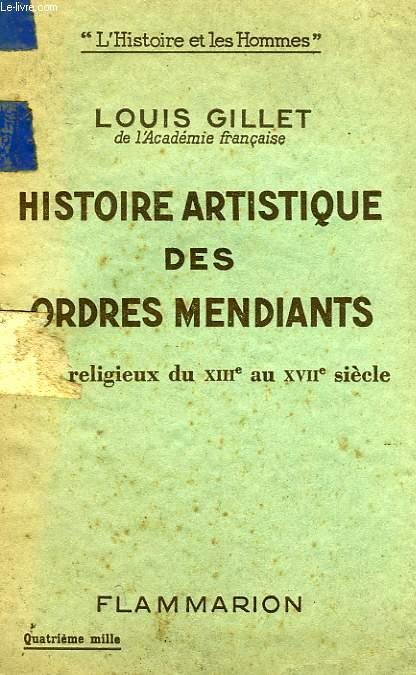 HISTOIRE ARTSITIQUE DES ORDRES MENDIANTS, ESSAI SUR L'ART RELIGIEUX DU XIIIe AU XVIIe SIECLE