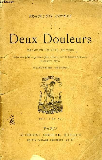 DEUX DOULEURS, DRAME EN UN ACTE, EN VERS