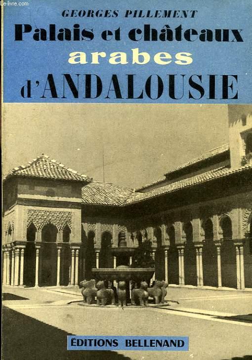 PALAIS ET CHATEAUX ARABES D'ANDALOUSIE