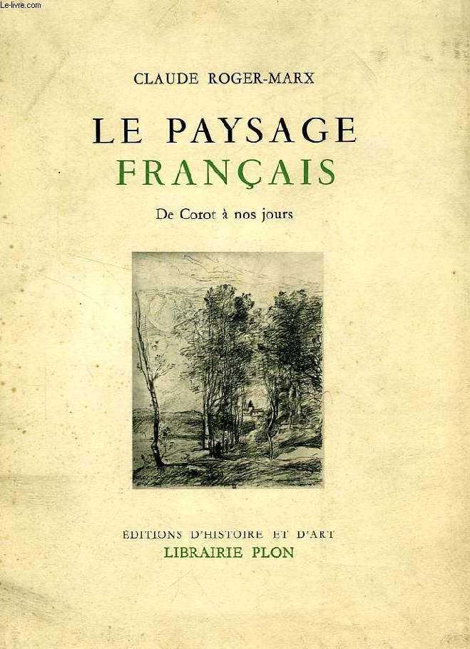 LE PAYSAGE FRANCAIS, DE COROT A NOS JOURS