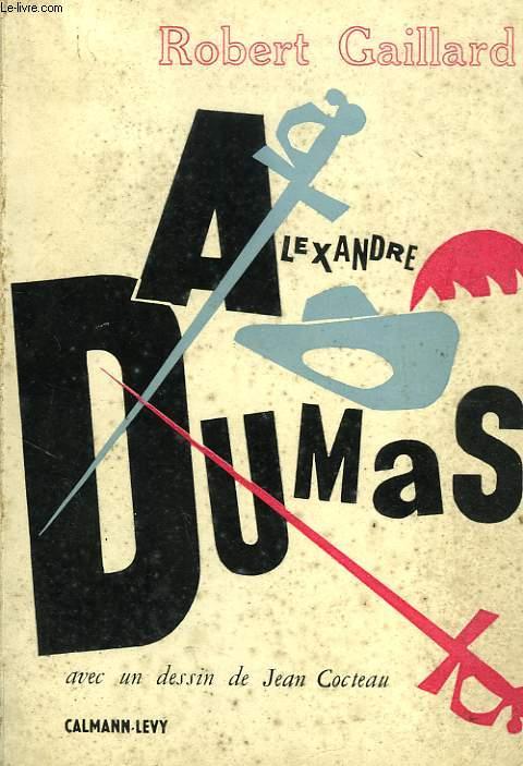 ALEXANDRE DUMAS, 24 JUILLET 1803 - 5 DECEMBRE 1870