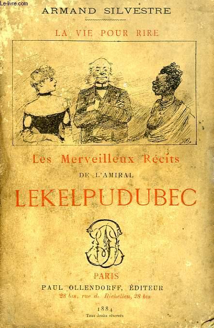 LES MERVEILLEUX RECITS DE L'AMIRAL LE KELPUDUBEC