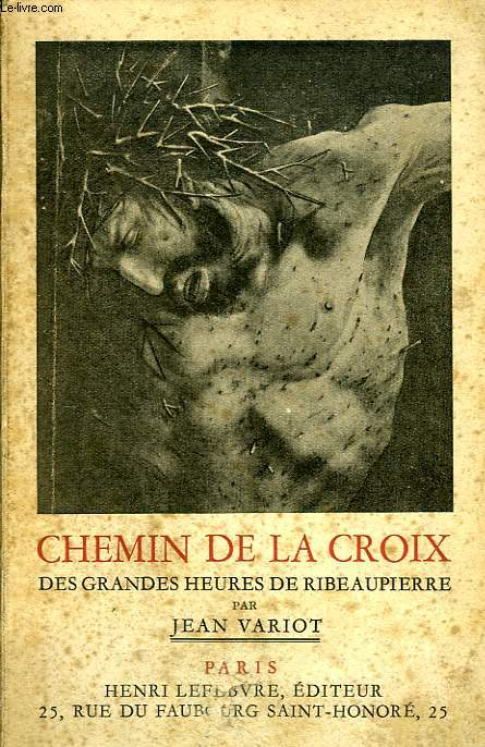 CHEMIN DE LA CROIX, DES GRANDES HEURES DE RIBEAUPIERRE