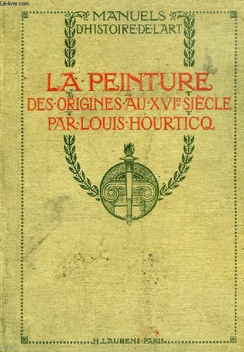 LA PEINTURE DES ORIGINES AU XVIe SIECLE