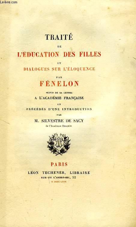 TRAITE DE L'EDUCATION DES FILLES, ET DIALOGUES SUR L'ELOQUANCE
