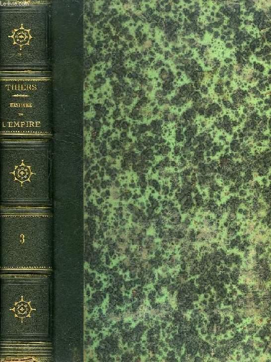 HISTOIRE DE L'EMPIRE, FAISANT SUITE A L'HISTOIRE DU CONSULAT, TOME III