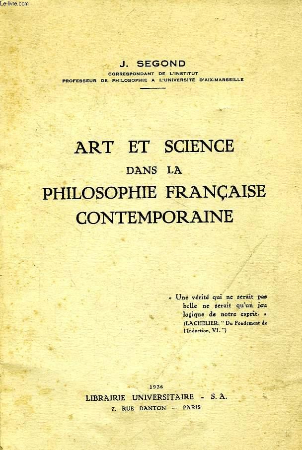 ART ET SCIENCE DANS LA PHILOSOPHIE FRANCAISE CONTEMPORAINE