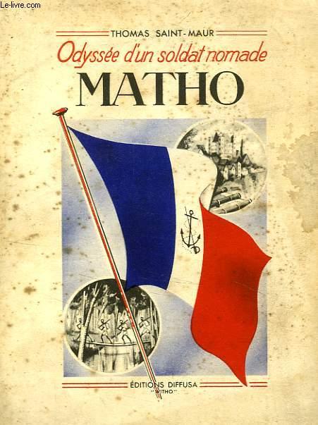 ODYSSEE D'UN SOLDAT NOMADE, I, MATHO