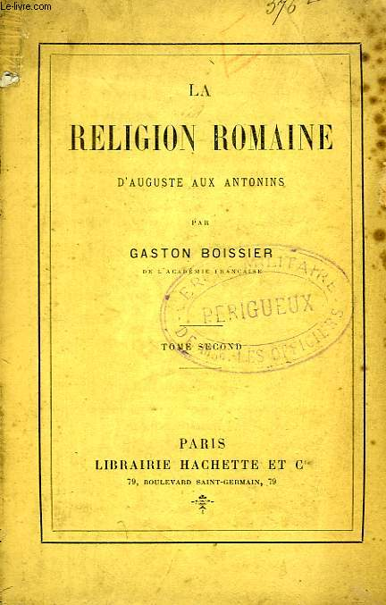 LA RELIGION ROMAINE D'AUGUSTE AUX ANTONINS, TOME II