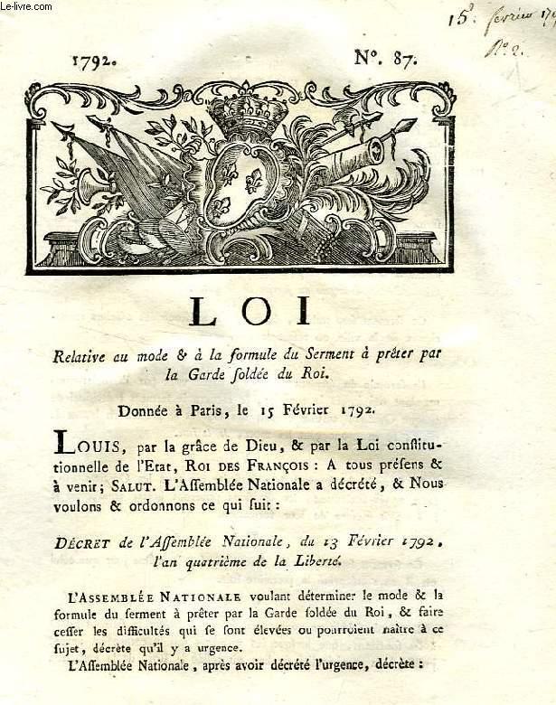LOI, N° 87, RELATIVE AU MODE & A LA FORME DU SERMENT A PRETER PAR LA GARDE SOLDEE DU ROI