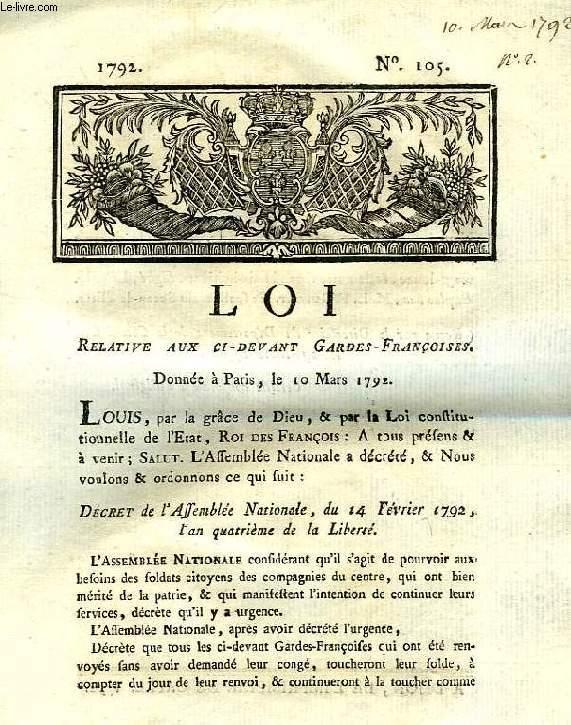 LOI, N° 105, RELATIVE AUX CI-DEVANT GARDES-FRANCOISES