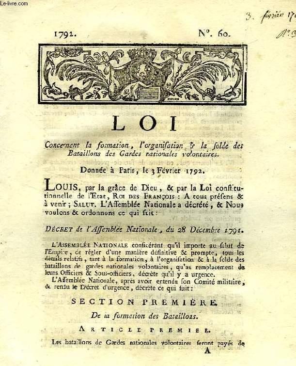 LOI, N° 60, CONCERNANT LA FORMATION, L'ORGANISATION & LA SOLDE DES BATAILLONS DES GARDES NATIONALES VOLONTAIRES