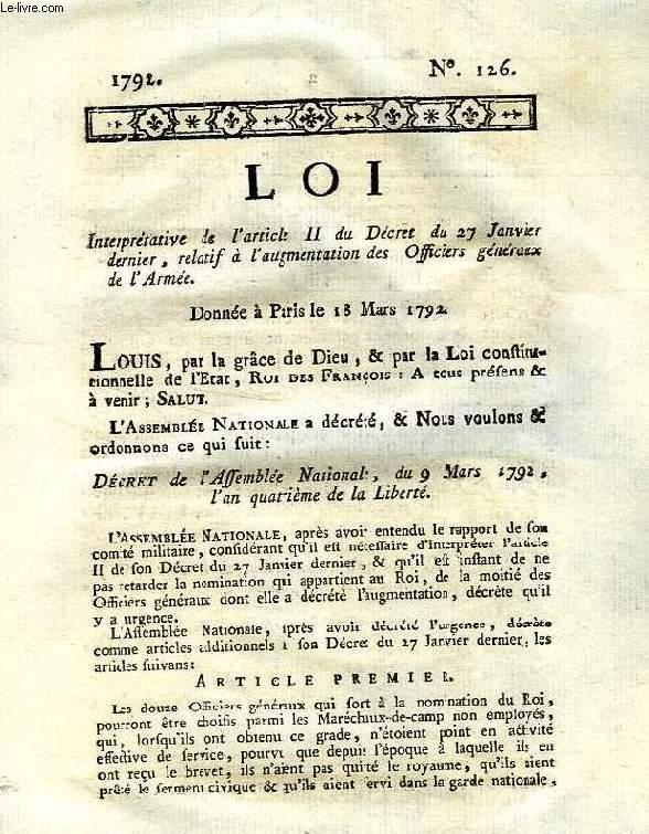 LOI, N° 126, INTERPRETATIVE DE L'ARTICLE II DU DECRET DU 27 JANVIER DERNIER, RELATIF A L'AUGMENTATION DES OFFICIERS GENERAUX DE L'ARMEE