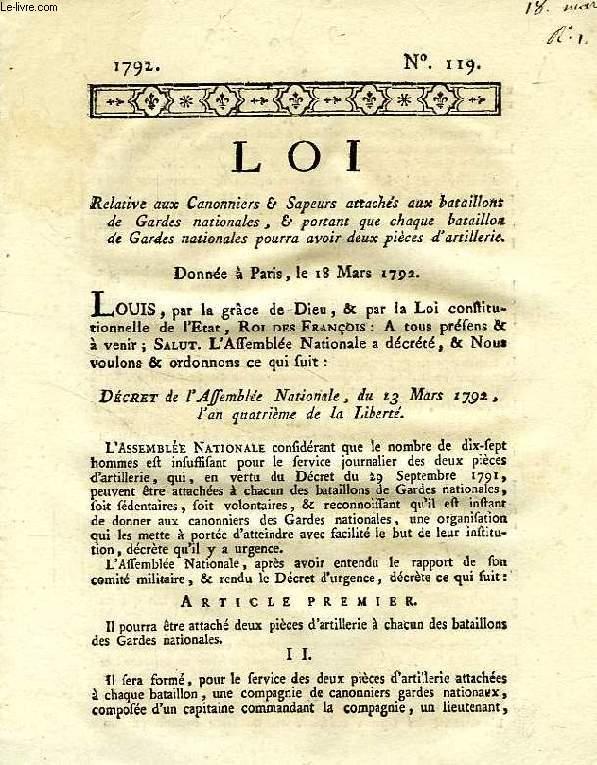LOI, N° 119, RELATIVE AUX CANONNIERS & SAPEURS ATTACHES AUX BATAILLONS DE GARDES NATIONALES, & PORTANT QUE CHAQUE BATAILLON DE GARDES NATIONALES POURRA AVOIR DEUX PIECES D'ARTILLERIE