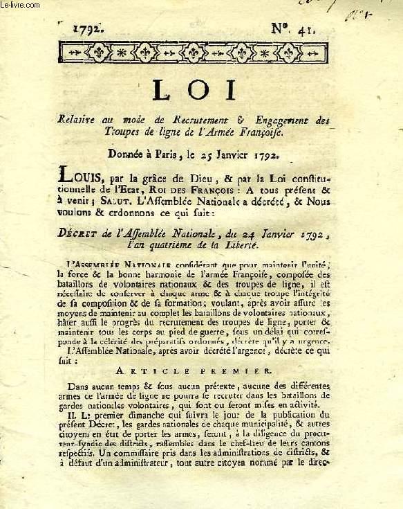 LOI, N° 41, RELATIVE AU MODE DE RECRUTEMENT & ENGAGEMENT DES TROUPES DE LIGNE DE L'ARMEE FRANCAISE