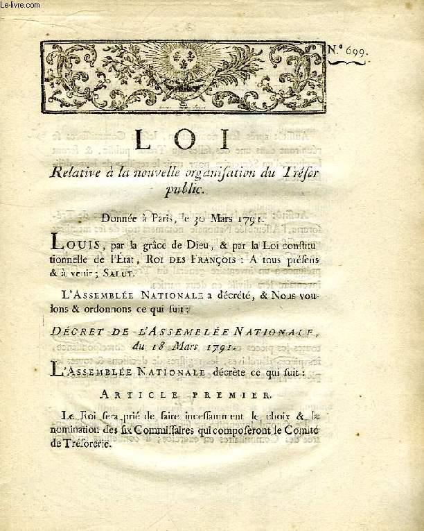 LOI, N° 699, RELATIVE A LA NOUVELLE ORGANISATION DU TRESOR PUBLIC