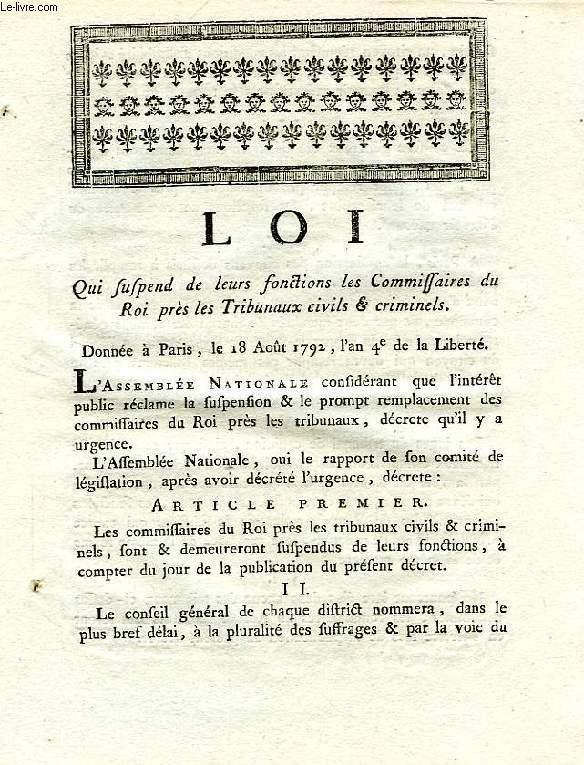 LOI, QUI SUSPEND DE LEURS FONCTIONS LES COMMISSAIRES DU ROI PRES LES TRIBUNAUX CIVILS ET CRIMINELS