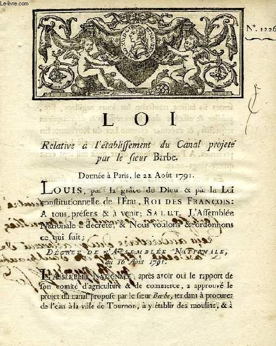 LOI, N° 1226, RELATIVE A L'ETABLISSEMENT DU CANAL PROJETE PAR LE SIEUR BARBE