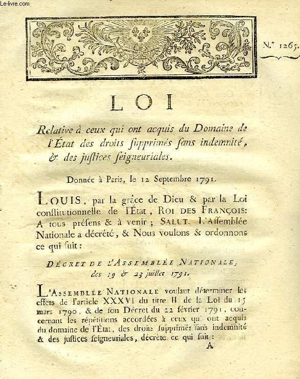 LOI, N° 1265, RELATIVE A CEUX QUI ONT ACQUIS DU DOMAINE DE L'ETAT DES DROITS SUPPRIMES SANS INDEMNITE, & DES JUSTICES SEIGNEURIALES