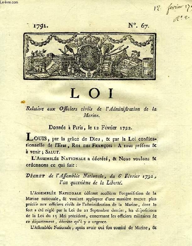 LOI, N° 67, RELATIVE AUX OFFICIERS CIVILS DE L'ADMINISTRATION DE LA MARINE