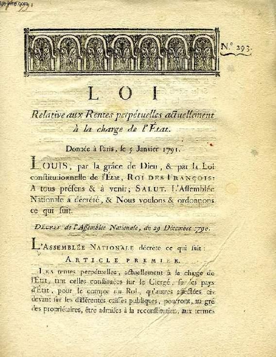 LOI, N° 293, RELATIVE AUX RENTES PERPETUELLES ACTUELLEMENT A LA CHARGE DE L'ETAT
