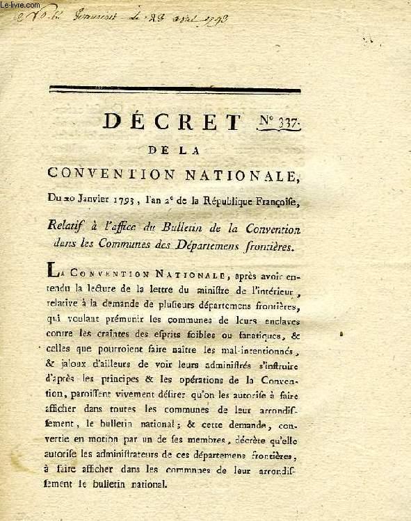 DECRET DE LA CONVENTION NATIONALE, N° 337, RELATIF A L'AFFICHE DU BULLETIN DE LA CONVENTION DANS LES COMMUNES DES DEPARTEMENS FRONTIERES