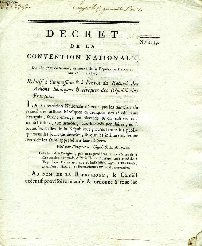 DECRET DE LA CONVENTION NATIONALE, N° 2159, RELATIF A L'IMPRESSION & A L'ENVOI DU RECUEIL DES ACTIONS HEROIQUES & CIVIQUES DES REPUBLICAINS FRANCAIS