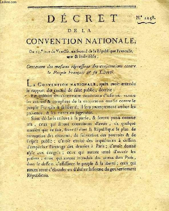 DECRET DE LA CONVENTION NATIONALE, N° 2238, CONTENANT DES MESURES REPRESSIVES DES CONJURATIONS CONTRE LE PEUPLE FRANCAIS & LA LIBERTE